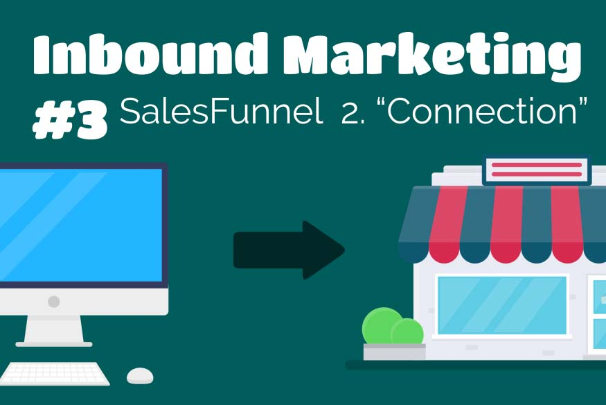 "Inbound Marketing #3 – Sales Funnel ""Connection-Phase"""