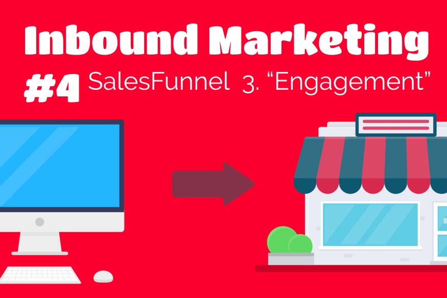 "Inbound Marketing #4 – Sales Funnel ""Engagement-Phase"""